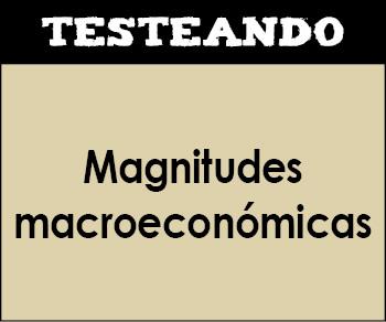 Magnitudes macroeconómicas. 1º Bachillerato - Economía (Testeando)