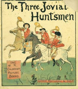 The three jovial huntsmen (International Children's Digital Library)
