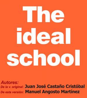 The ideal school, unidad didáctica de inglés 3º ESO (Cidead)