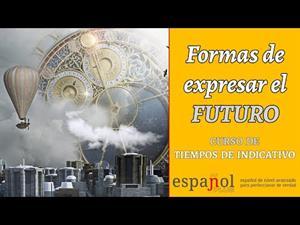 Formas de expresar el futuro de indicativo en español
