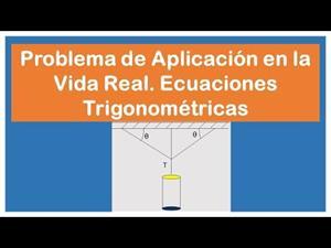 Problema de Aplicación en la Vida Real. Ecuaciones Trigonométricas