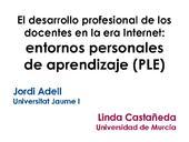 Presentación de Jordi Adell y Linda Castañeda: El desarrollo profesional de los docentes en la era Internet