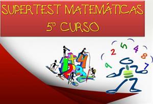 Supertest de Matemáticas 5º Primaria