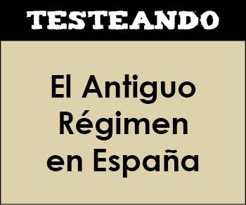 El Antiguo Régimen en España. 4º ESO - Historia (Testeando)