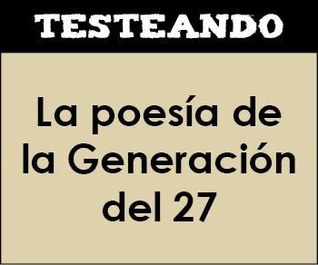 La poesía de la Generación de 27. 2º Bachillerato - Literatura (Testeando)