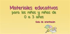 Materiales educativos para los niños y niñas de 0 a 3 años: guía de orientación (PerúEduca)
