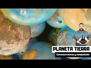 El planeta Tierra: características y composición