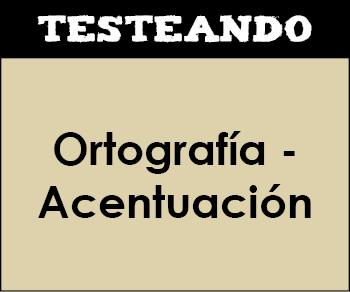 Ortografía - Acentuación. 4º Primaria - Lengua (Testeando)