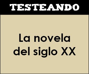 La novela del siglo XX. 2º Bachillerato - Literatura universal (Testeando)
