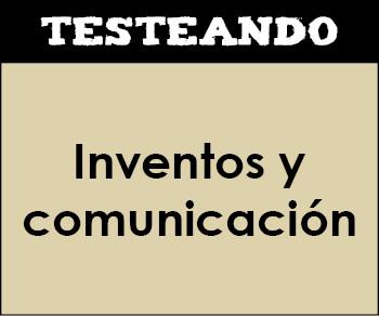 Inventos y comunicación. 1º Primaria - Conocimiento del medio (Testeando)