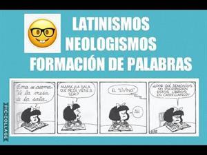 El LÉXICO del Castellano. Latinismos, Neologismos y Formación de Palabras
