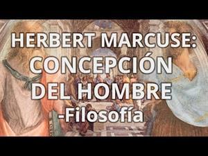 Herbert Marcuse: Concepción del hombre