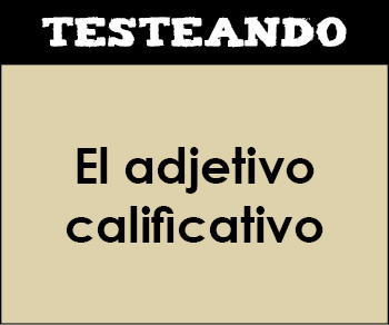 El adjetivo calificativo. 1º ESO - Lengua (Testeando)