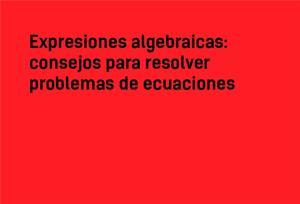 Expresiones algebraicas: consejos para resolver problemas de ecuaciones #YSTP