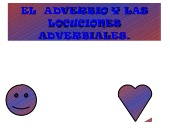 El adverbio y las locuciones adverbiales