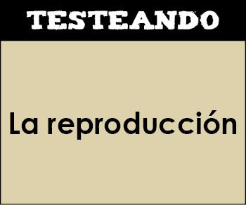 La reproducción. 6º Primaria - Conocimiento del medio (Testeando)
