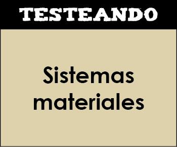Sistemas materiales. 3º ESO - Física y química (Testeando)