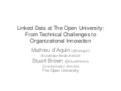 Linked Data at the Open University: From Technical Challenges to Organizational Innovation (Mathieu d'Aquin and Stuart Brown)
