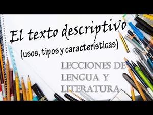 El Texto Descriptivo (usos, tipos y características)