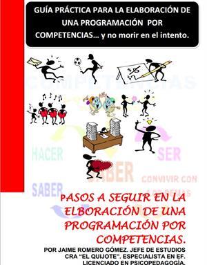 Guía práctica para elaborar una programación por competencias. Jaime Romero Gómez