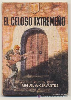 Miguel de Cervantes. El celoso extremeño -estremeño- (Educarchile)