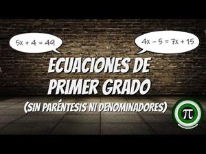 Ecuaciones de primer grado (Sin paréntesis ni denominadores)