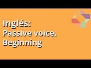 Passive voice. Beginning