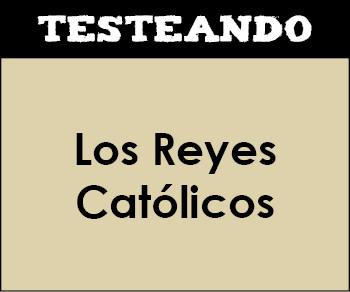 Los Reyes Católicos. 2º Bachillerato - Historia de España (Testeando)