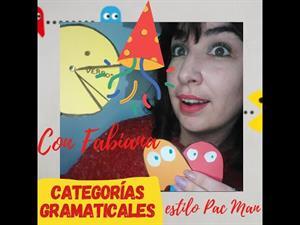 CATEGORIAS GRAMATICALES AL ESTILO PAC MAN