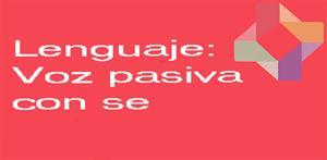 Voz pasiva con se (PerúEduca)