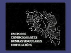 Factores condicionantes dunhas singulares edificacións