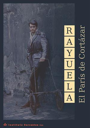 Rayuela: el París de Cortázar. Instituto Cervantes de París