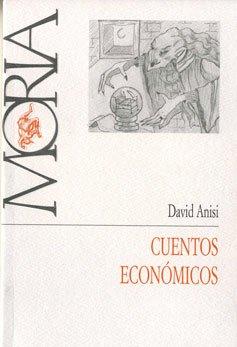 Cuentos Económicos (David Anisi)