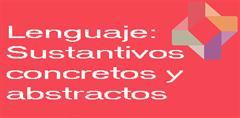 Sustantivos concretos y abstractos (PerúEduca)