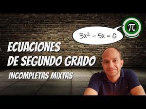 Ecuaciones de segundo grado incompletas mixtas