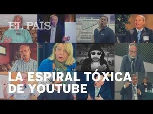 Así caemos por la espiral tóxica de YouTube (El País)
