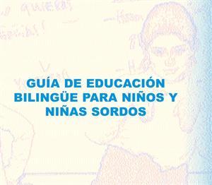 Guía de educación bilingüe para niñas y niños sordos