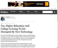Yes, Higher Education And College Is Going To Get Disrupted By New Technology | Forbes