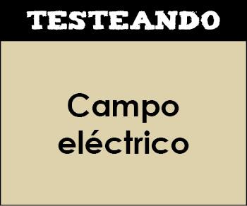 Campo eléctrico. 2º Bachillerato - Física (Testeando)
