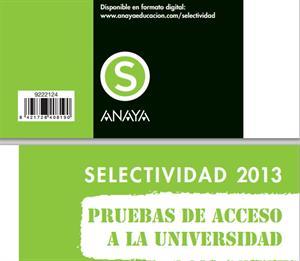Pruebas de selectividad de 2013: Inglés, Lengua Castellana y Literatura y Matemáticas. Editorial Anaya