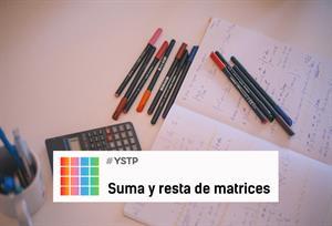 ¿Cómo se realiza la suma y resta de matrices?  #YSTP