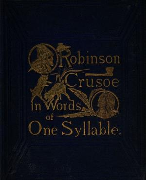 Robinson Crusoe in words of one syllable (International Children's Digital Library)