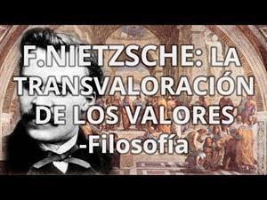 F.Nietzsche: La  Transvaloración de los valores