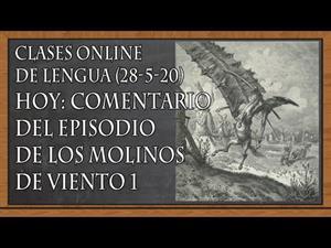 Comentario del episodio de los molinos de viento de Don Quijote. Parte 1.