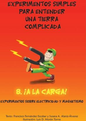 ¡A la Carga! Experimentos de electromagnetismo Libro 8: Experimentos simples para entender una Tierra complicada (unam.mx)