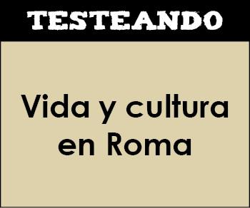 La vida y la cultura en Roma. 1º ESO - Historia (Testeando)