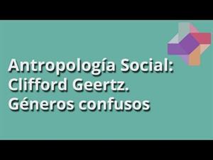 Clifford Geertz: Géneros confusos