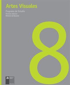 Planes y programas Educación Artística Octavo Año Básico (Educarchile)