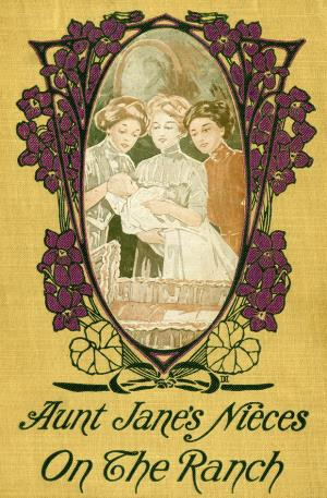 Aunt Jane's nieces on the ranch (International Children's Digital Library)