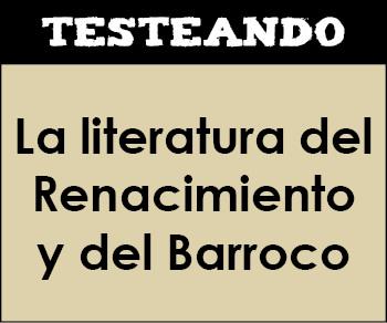 La literatura del Renacimiento y del Barroco. 2º Bachillerato - Literatura universal (Testeando)